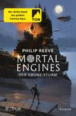 Mortal Engines - Der Grüne Sturm