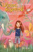 Liliane Susewind ab 8 / Liliane Susewind – Mit Elefanten spricht man nicht!
