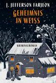 Geheimnis in Weiß: Kriminalroman