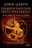 Tolkien und der Erste Weltkrieg: Das Tor zu Mittelerde