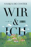 Wir und ich: Roman