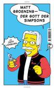 Matt Groening - Der Gott der Simpsons