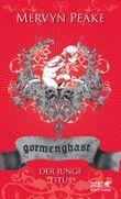 Gormenghast - Der junge Titus
