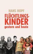 Flüchtlingskinder - gestern und heute