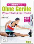 Die SimpleFit-Methode Ohne Geräte - Powerfitness für Frauen (Mit DVD)