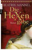 Die Hexengabe: Roman