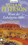 Wenn der Eukalyptus blüht: Australien-Saga (AUSTRALIEN-TRILOGIE 1)