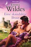 Eine skandalöse Braut: Roman