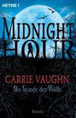 Die Stunde der Wölfe: Midnight Hour 1 - Roman