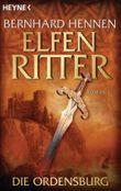 Die Ordensburg: Elfenritter 1 - Roman (Die Elfenritter-Trilogie)