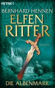Die Albenmark: Elfenritter 2 - Roman (Die Elfenritter-Trilogie)