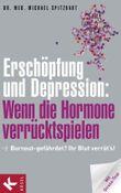 Erschöpfung und Depression: Wenn die Hormone verrücktspielen: Burnout-gefährdet? Ihr Blut verrät's! Mit Stress-Test