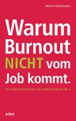 Warum Burnout nicht vom Job kommt.: Die wahren Ursachen der Volkskrankheit Nr. 1 -