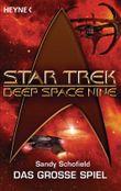 Star Trek - Deep Space Nine: Das große Spiel: Roman