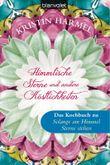 """Himmlische Sterne und andere Köstlichkeiten: Das Kochbuch zu """"Solange am Himmel Sterne stehen"""""""