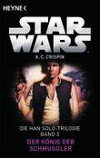 Star Wars: Han Solo Trilogie - Der König der Schmuggler