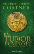 Das Tudor-Komplott: Historischer Roman