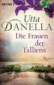 Die Frauen der Talliens: Roman