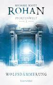 Wolfsdämmerung: Pfortenwelt I - Roman