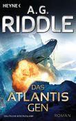 Das Atlantis-Gen: Roman (Die Atlantis-Trilogie 1)