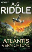 Die Atlantis-Vernichtung: Band 3 - Roman (Die Atlantis-Trilogie)