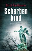 Scherbenkind: Kriminalroman