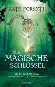 Der magische Schlüssel 1: Der Hexenturm