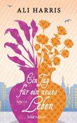 Ein Tag für ein neues Leben: Roman