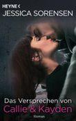 Das Versprechen von Callie & Kayden: Callie & Kayden 6 - Roman (Callie und Kayden)