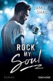 Rock my Soul: Roman (The Last Ones to Know 3)