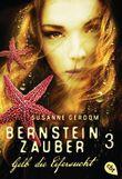 Bernsteinzauber 03 - Gelb die Eifersucht (Die Bernsteinzauber-Reihe)