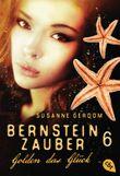 Bernsteinzauber 06 - Golden das Glück (Die Bernsteinzauber-Reihe)