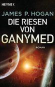 Die Riesen von Ganymed: Roman (Riesen-Trilogie 2)