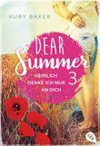 Dear Summer - Heimlich denke ich nur an dich (Dear Summer-Reihe 3)