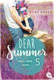 Dear Summer - Hals über Kopf (Dear Summer-Reihe 5)