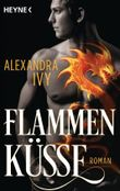 Flammenküsse: Roman (Dragons of Eternity 1)