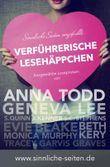 Sinnliche Seiten empfiehlt: Verführerische Lesehäppchen: Ausgewählte Leseproben von Anna Todd, Geneva Lee, Sylvia Day, S. C. Stephens, J. Kenner uvm.