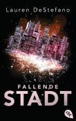 Fallende Stadt (Die Chroniken der Fallenden Stadt 1)