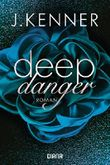 Deep Danger (3): Roman (Deep-Serie)