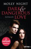 Dark and Dangerous Love: Roman (Dark and Dangerous Love-Reihe 1)