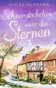 Schneeglöckchen unter den Sternen (Teil 1): Roman (Ein Jahr mit Sam und Nessie) (German Edition)