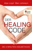 Der Healing Code: Die 6-Minuten-Heilmethode