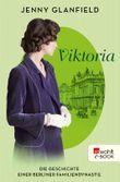 Viktoria: Die Geschichte einer Berliner Familiendynastie