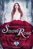 SnowRose. Tochter der Feen (Königselfen-Reihe 3)
