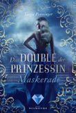 Das Double der Prinzessin - Maskerade