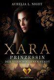 Xara. Prinzessin der verschollenen Stadt