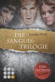 Die Sanguis-Trilogie, Band 1-3 (mit Fanfiction-Bonus)