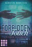 Forbidden Touch - Sieben Sekunden