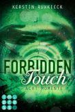 Forbidden Touch - Acht Momente