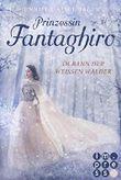 Prinzessin Fantaghiro - Im Bann der Weißen Wälder